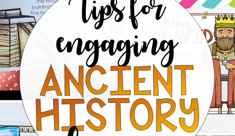 3 Tips For Engaging Ancient History Lesson Plans