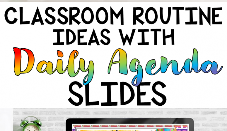 4 Ways You'll Create Better Classroom Routines with Digital Daily Agendas